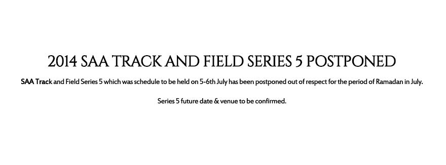 2014 SAA Track and Field Series 5 Postponed
