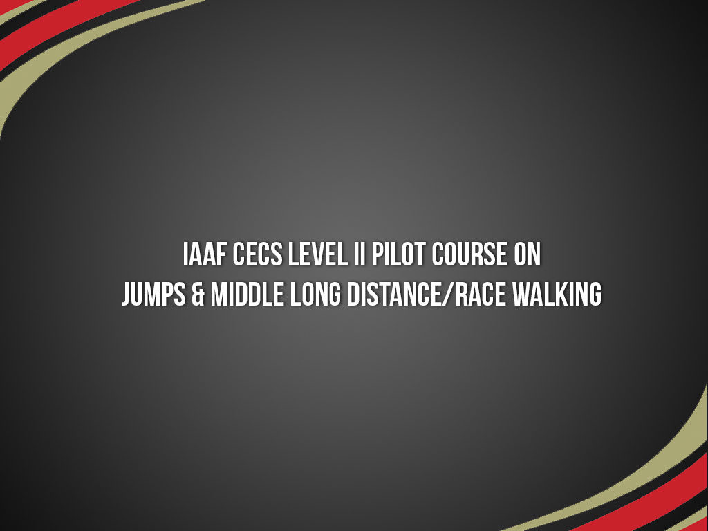 IAAF-CECS-Level-II-Pilot-Course-on-Jumps-&-Middle-Long-Distance-Race-Walking