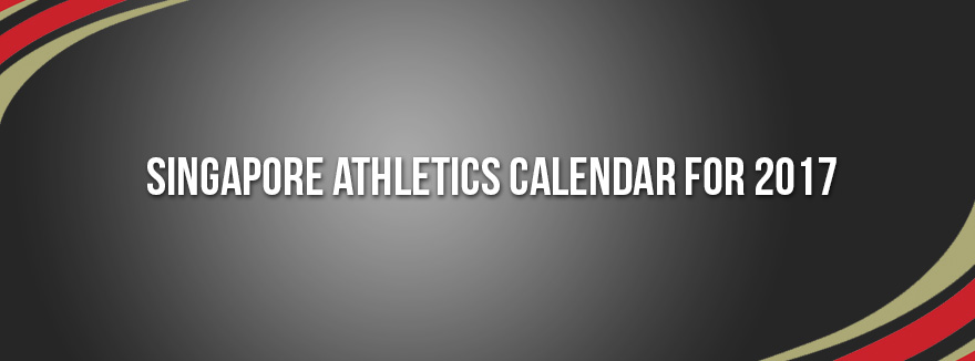 singapore-athletics-calendar-for-2017