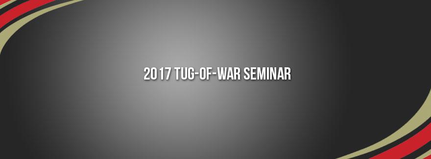 2017 Tug-of-War seminar