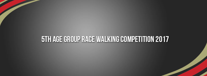 5th Age Group Race Walking Competition 2017