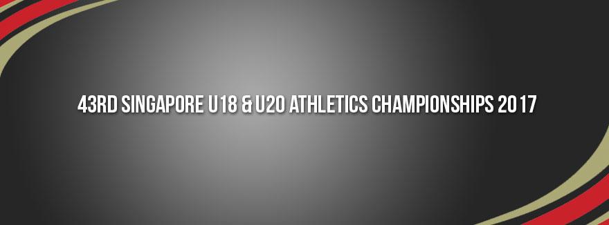 43rd Singapore U18 & U20 Athletics Championships 2017