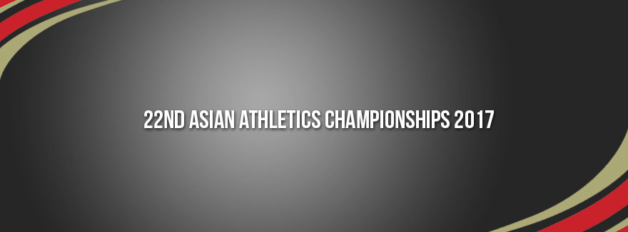 22nd Asian Athletics Championships 2017