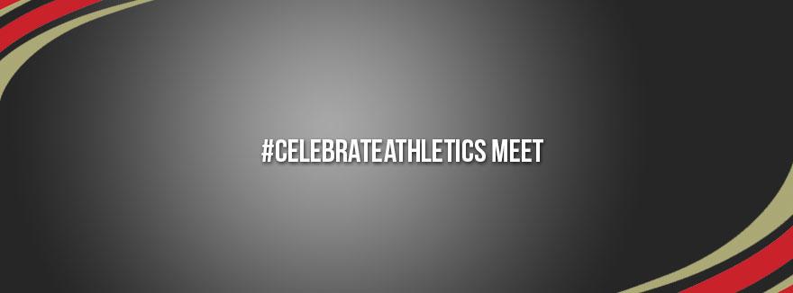 #CelebrateAthletics Meet