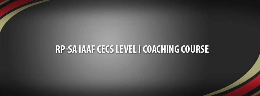 RP-SA IAAF New CECS Level 1 Coaching Course (Singapore) – 6 October to 5 November 2017
