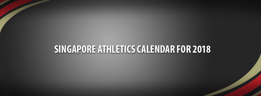 Singapore Athletics Calendar for 2018