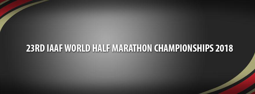 23rd IAAF World Half Marathon Championships 2018