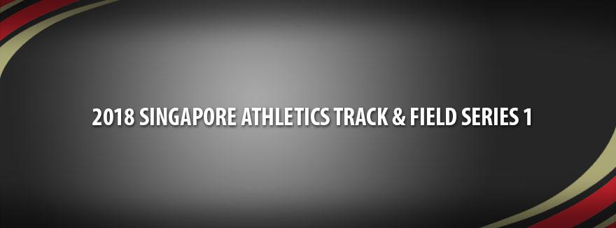2018 Singapore Athletics Track & Field Series 1
