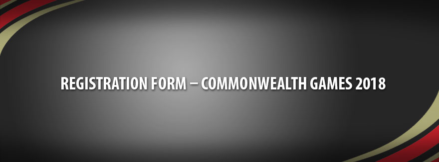 Registration Form – Commonwealth Games 2018