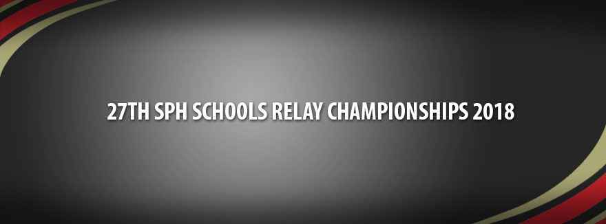 27th SPH Schools Relay Championships 2018