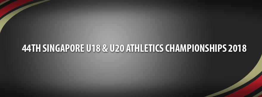 44th Singapore U18 & U20 Athletics Championships 2018
