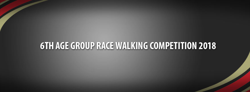6th Age Group Race Walking Competition 2018