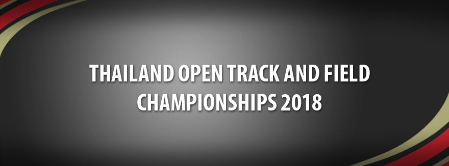 Thailand Open Track and Field Championships 2018