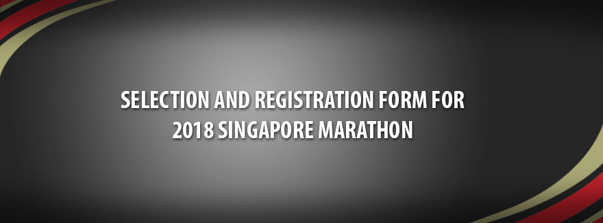 Selection and Registration Form for 2018 Singapore Marathon