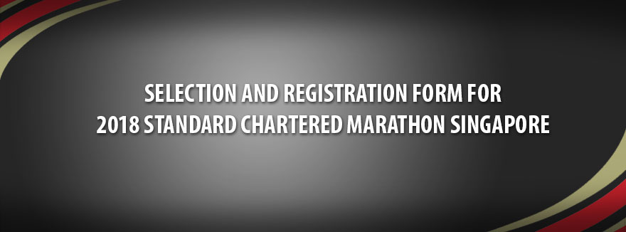 Selection and Registration Form for 2018 Standard Chartered Marathon Singapore