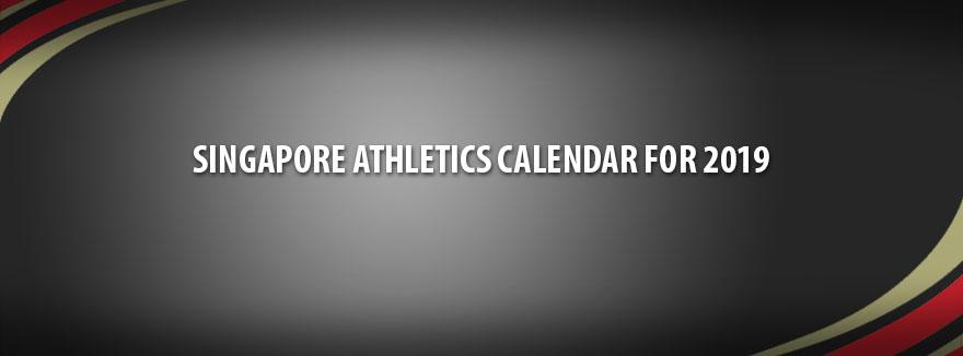 Singapore Athletics Calendar for 2019