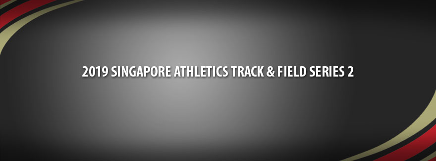 2019 Singapore Athletics Track & Field Series 2