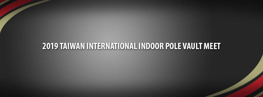 2019 Taiwan International Indoor Pole Vault Meet