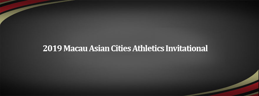 2019 Macau Asian Cities Athletics Invitational