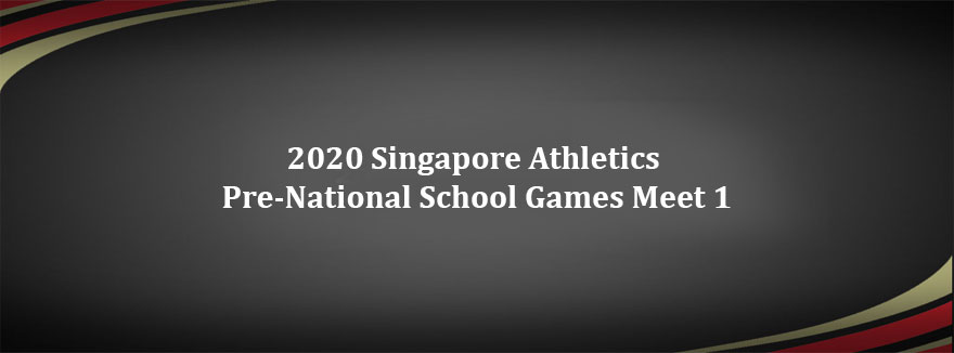 2020 Singapore Athletics Pre-National School Games Meet 1