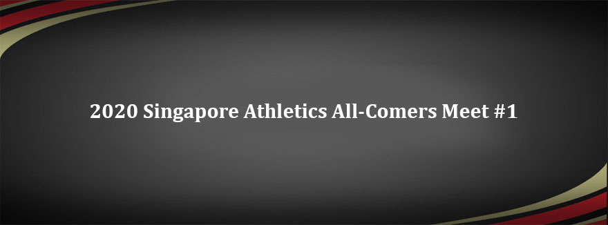 CANCELLED – 2020 Singapore Athletics All-Comers Meet #1