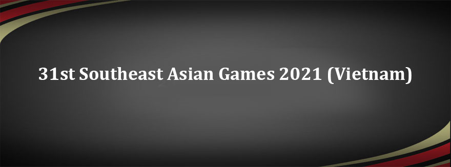 31st Southeast Asian Games 2021 (Vietnam)