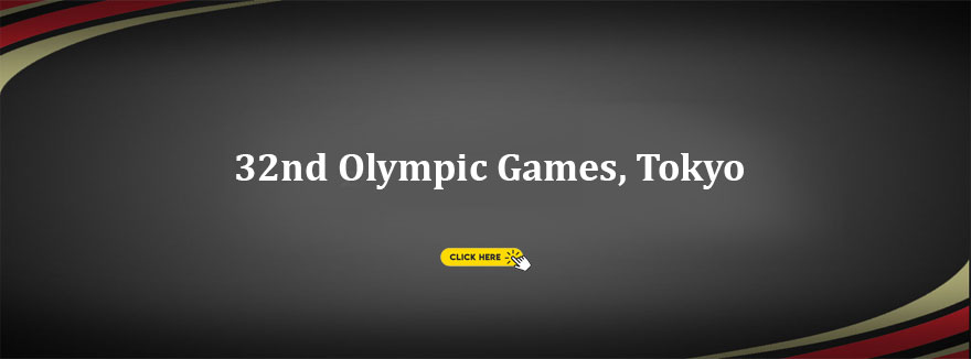 32nd Olympic Games, Tokyo 2020 (Rescheduled to 23rd July – 8th August 2021)