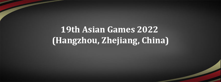 19th Asian Games 2022 (Hangzhou, Zhejiang, China)