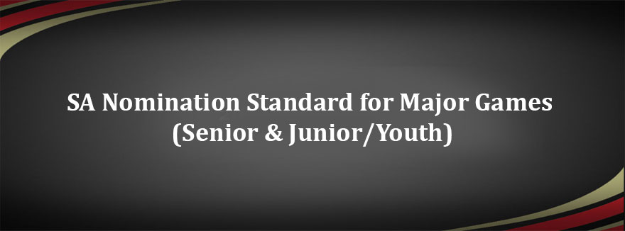 SA Nomination Standard for Major Games (Senior & Junior/Youth)
