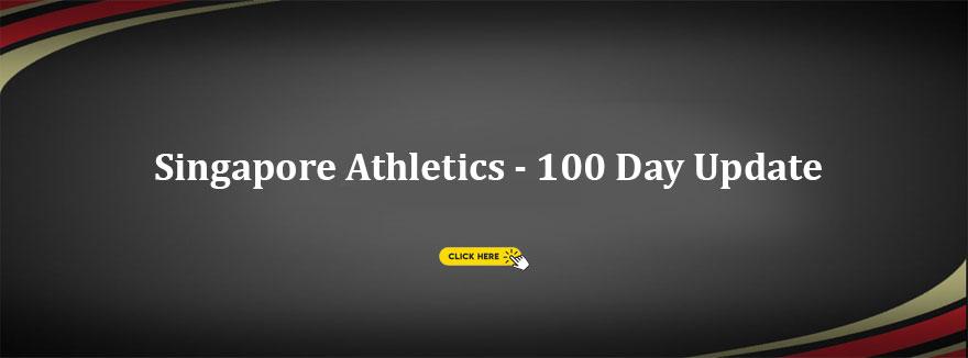 Singapore Athletics – 100 Day Update