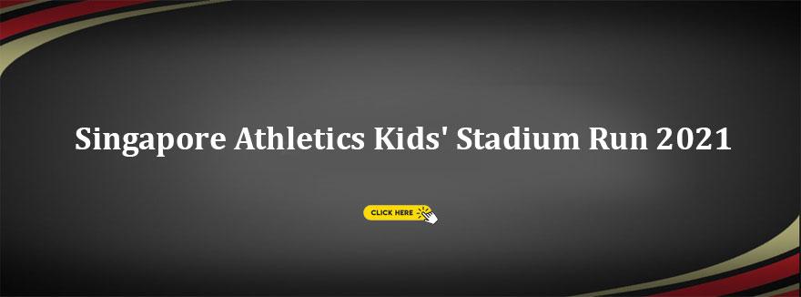 Singapore Athletics Kids' Stadium Run 2021